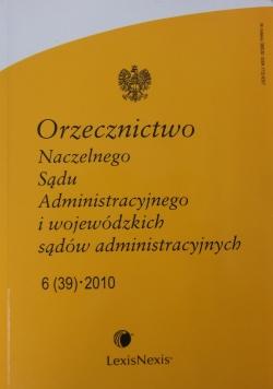 Orzecznictwo Naczelnego Sądu Administracyjnego i wojewódzkich sądów administracyjnych . 6 (39)