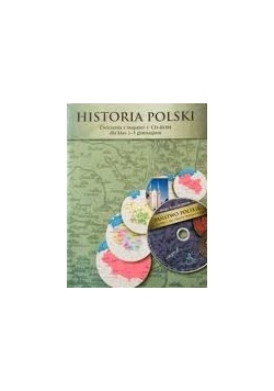 Historia Polski. Ćwiczenia z mapami + CD-ROM dla klas 1-3 gimnazjum