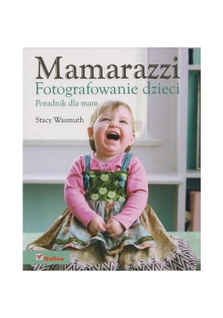 Mamarazzi. Fotografowanie dzieci