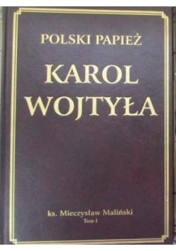 Polski papież Karol Wojtyła tom I