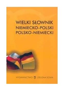 Wielki słownik niemiecko - polski polsko - niemiecki