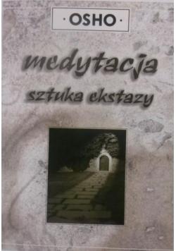Medytacja. Sztuka ekstazy