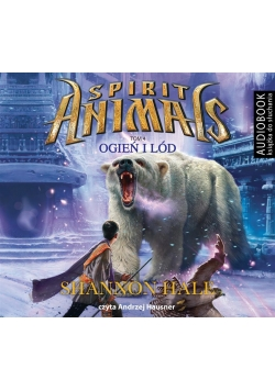 Spirit Animals T.4 Ogień i lód. Audiobook