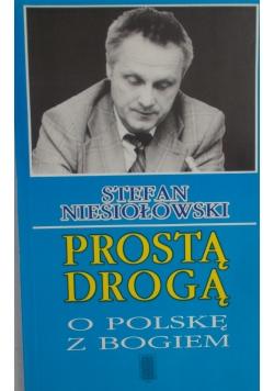 Prostą drogą O Polskę z Bogiem