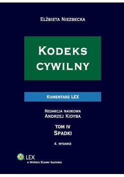 Kodeks cywilny Komentarz Spadki. Tom IV