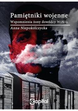 Pamiętniki wojenne. Wspomnienia żony dowódcy WiN-u