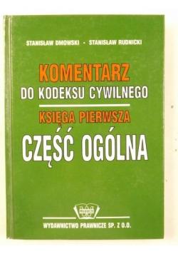 Dmowski Stanisław - Komentarz do Kodeksu Cywilnego. Księga Pierwsza. Część Ogólna