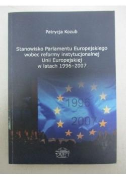 Stanowisko Parlamentu Europejskiego wobec reformy instytucjonalnej Unii Europejskiej w latach 1996-2007