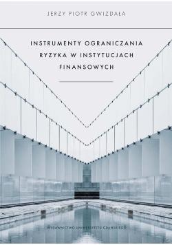 Instrumenty ograniczania ryzyka w instytucjach finansowych