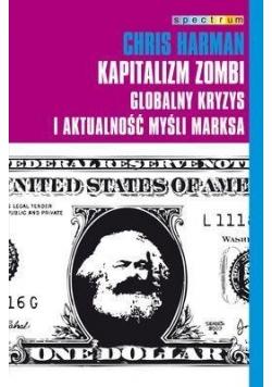 Kapitalizm zombi. Globalny kryzys i aktualność...