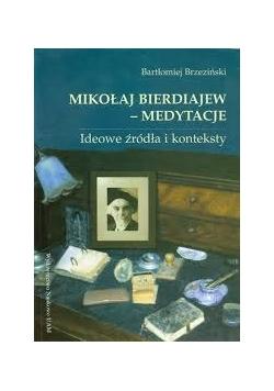 Mikołaj Bierdiajew- Medytacje. Ideowe źródła i konteksty