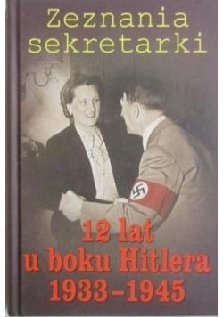 Zeznania sekretarki. 12 lat u boku Hitlera 1933-1945
