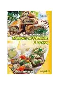 Zdrowe gotowanie z Sofrą, cz. II
