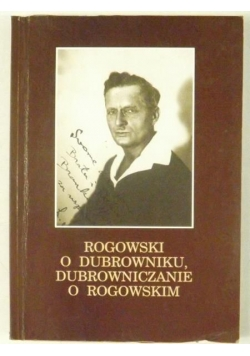 Rogowski o Dubrowniku, Dubrowniczanie o Rogowskim