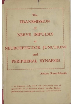The transmission of nerve impulses at neuroeffector junctions and peripheral synapses