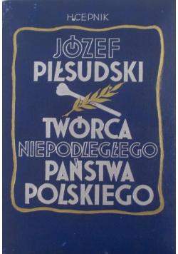 Józef Piłsudski Twórca Niepodległego Państwa Polskiego, 1935 r.