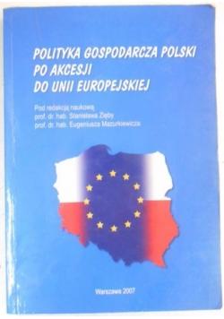 Polityka gospodarcza Polski po akcesji do Unii Europejskiej