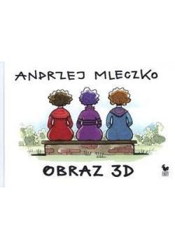Obraz 3D - Andrzej Mleczko