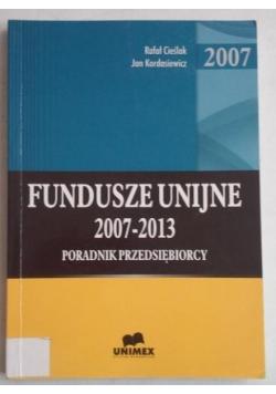 Fundusze unijne 2007-2013. Poradnik przedsiębiorcy