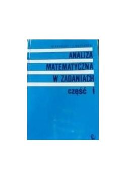 Analiza matematyczna w zadaniach część 1