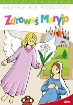 Uczymy się modlitwy. Zdrowaś Maryjo