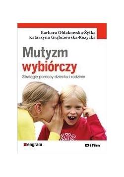 Mutyzm wybiórczy. Strategie pomocy dziecku i rodzi