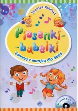 Piosenki - bąbelki. Zabawy z muzyką dla dzieci +CD
