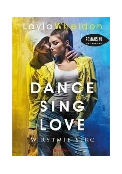 Dance, sing, love. W rytmie serc-NOWA