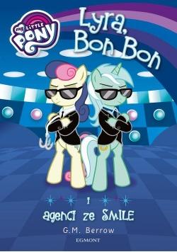 My Little Pony Lyra Bon Bon i agenci ze SMILE