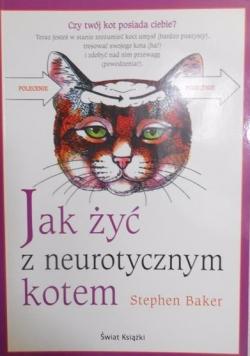 Jak żyć z neurotycznym kotem
