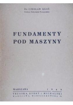 Fundamenty pod maszyny, 1949 r.