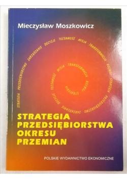 Strategia przedsiębiorstwa okresu przemian