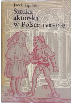 Sztuka aktorska w Polsce 1500-1633