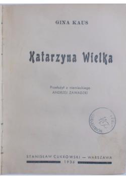 Katarzyna Wielka, 1936 r.