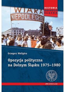 Opozycja polityczna na Dolnym Śląsku 1975-1980
