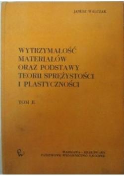 Wytrzymałość materiałów oraz podstaw teorii sprężystości  i plastyczności, Tom II, Wydanie trzecie