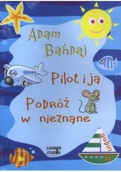 Pilot i ja. Podróż w nieznane. audiobook