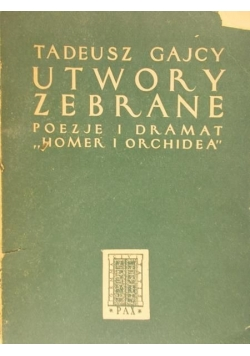 "Utwory zebrane poezje i dramat "" Homer i Orchidea"""