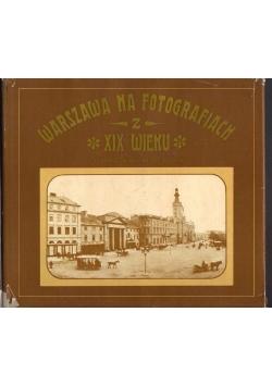 Warszawa na fotografiach z XIX wieku