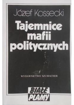 Kossecki Józef - Tajemnice mafii politycznych