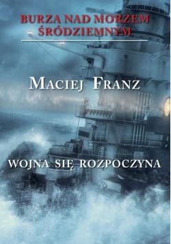 Burza nad Morzem Śródziemnym Tom 1 Wojna się rozpoczyna