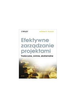 Efektywne zarządzanie projektami. Wyd. VI