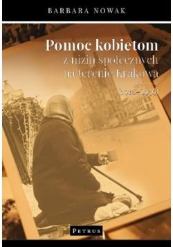 Pomoc kobietom z nizin społecznych na terenie Krakowa (1918-1939)
