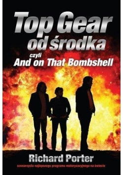 Top Gear od środka. And on That Bombshell
