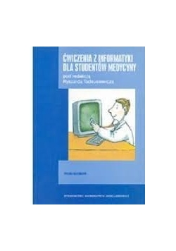 Ćwiczenia z informatyki dla studentów medycyny