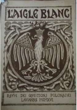 L'aigle Blanc, 1916 r.