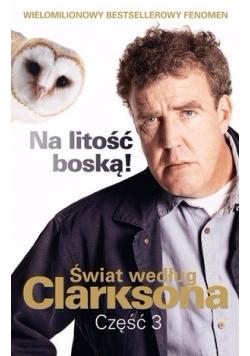 Świat według Clarksona, część 3. Na litość boską!