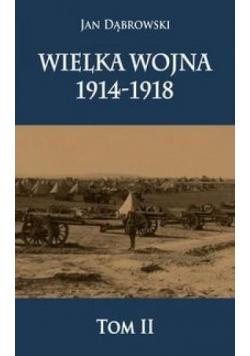Wielka Wojna 1914-1918 T.2