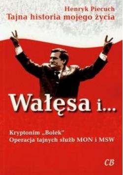 """Wałęsa i Kryptonim """"Bolek"""". Operacja tajnych służb"""