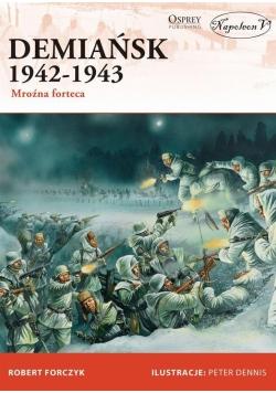 Demiańsk 1942-1943. Mroźna forteca